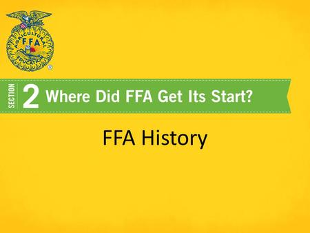 FFA History. Milestones 1917 - Smith-Hughes Vocational Education Act 1928 – National Organization of the Future Farmers of America was formed.