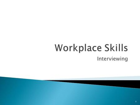Workplace Skills Interviewing.