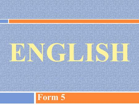 ENGLISH Form 5. Do you have to do it? Scho ol rules.