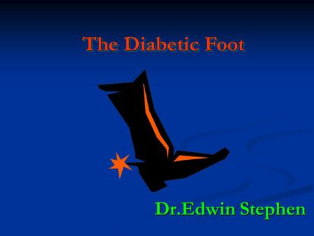 The Diabetic Foot Dr.Edwin Stephen. The Diabetic Foot Collection of foot problems which are not unique to, but occur more commonly in diabetic patients.