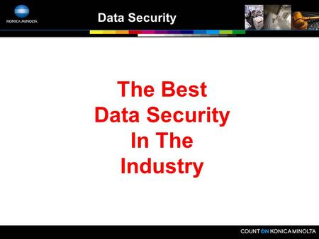 Data Security The Best Data Security In The Industry.