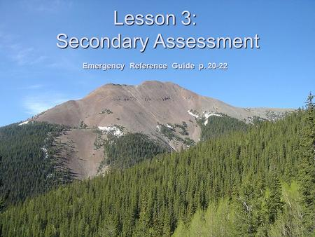 Lesson 3: Secondary Assessment Emergency Reference Guide p