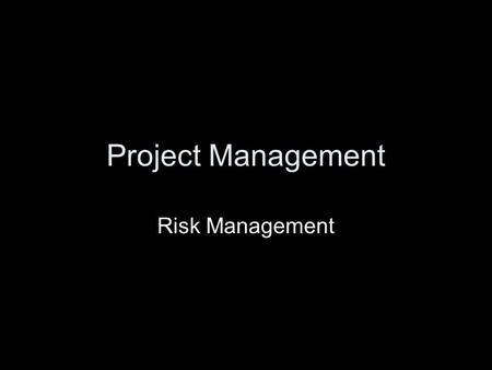 Project Management Risk Management. Introduction Project planning Gantt chart and WBS Project planning Network analysis I Project planning Network analysis.