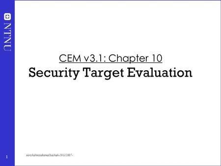 1 norshahnizakamalbashah-19112007- CEM v3.1: Chapter 10 Security Target Evaluation.