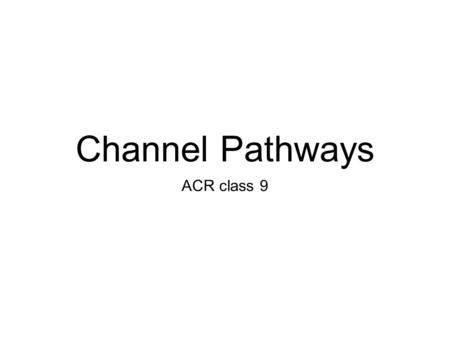 Channel Pathways ACR class 9.