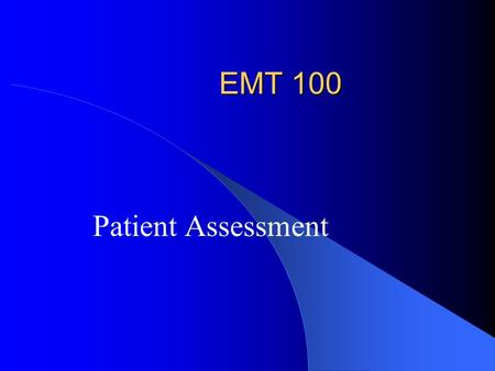 EMT 100 Patient Assessment. Vital Signs *SIGNS OF LIFE*