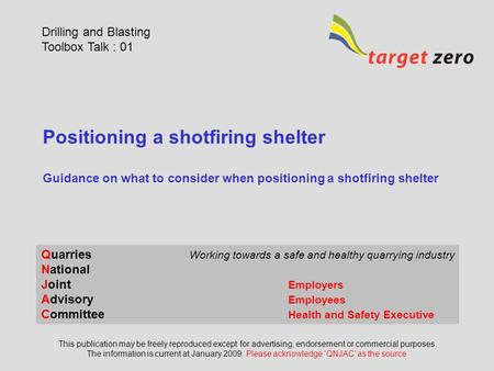 Positioning a shotfiring shelter