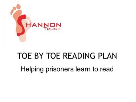 TOE BY TOE READING PLAN Helping prisoners learn to read.