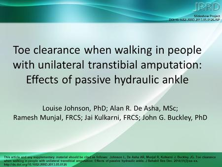This article and any supplementary material should be cited as follows: Johnson L, De Asha AR, Munjal R, Kulkarni J, Buckley JG. Toe clearance when walking.