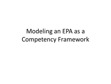 Modeling an EPA as a Competency Framework. EPA: Manage patients with common, single system diagnoses who require a hospital setting (Excerpt From Pediatrics.
