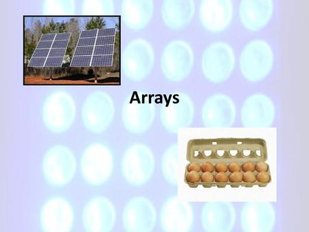 Arrays. INTRODUCTION TO ARRAYS Just as with loops and conditions, arrays are a common programming construct and an important concept Arrays can be found.