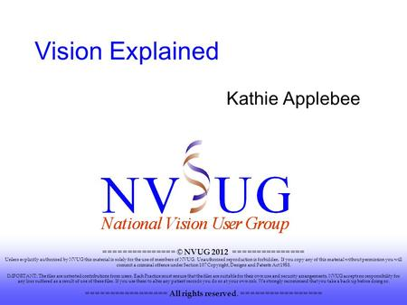 =============== © NVUG 2012 =============== Unless explicitly authorised by NVUG this material is solely for the use of members of NVUG. Unauthorised reproduction.