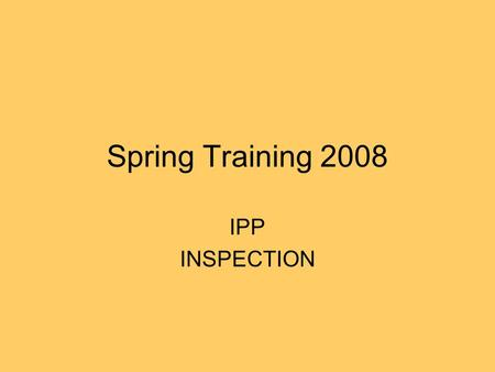 Spring Training 2008 IPP INSPECTION. PURPOSE OF INSPECTION The main purpose of an industrial waste pretreatment program is to protect the environment,