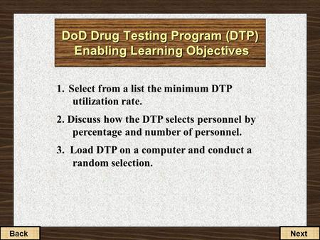 1. Select from a list the minimum DTP utilization rate. 2. Discuss how the DTP selects personnel by percentage and number of personnel. 3. Load DTP on.