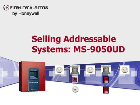 Selling Addressable Systems: <strong>MS</strong>-9050UD