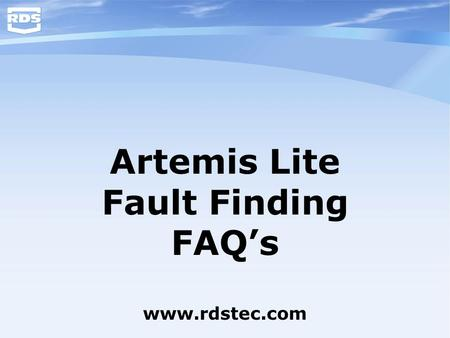 Artemis Lite Fault Finding FAQ's www.rdstec.com. Forward Speed is Incorrect? Q – Is there any forward speed reading or is it 0.0 km/hr? A – If not, check.