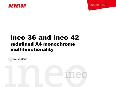 ineo 36 and ineo 42 redefined A4 monochrome multifunctionality