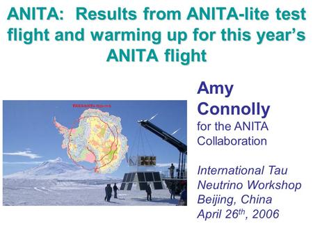 ANITA: Results from ANITA-lite test flight and warming up for this year's ANITA flight Amy Connolly for the ANITA Collaboration International Tau Neutrino.