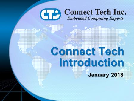 Connect Tech Introduction January 2013 January 2013.