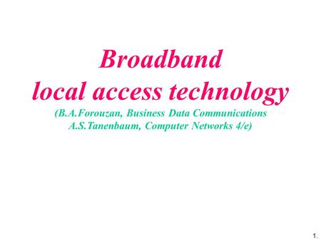 Broadband local access technology