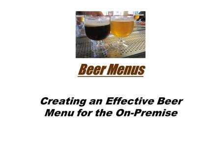 Beer Menus Creating an Effective Beer Menu for the On-Premise.