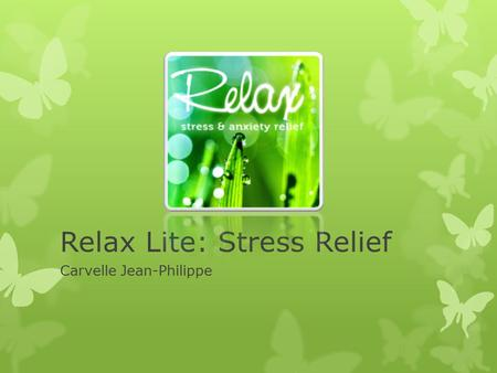 Relax Lite: Stress Relief Carvelle Jean-Philippe.