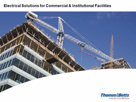 Electrical Division Electrical Solutions for Commercial & Institutional Facilities.
