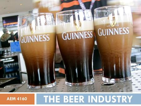 THE BEER INDUSTRY AEM 4160. AGENDA.  Industry Overview  Major Players  Primary Pricing Strategies  Secondary Pricing Strategies  Case Study  Recommendations.