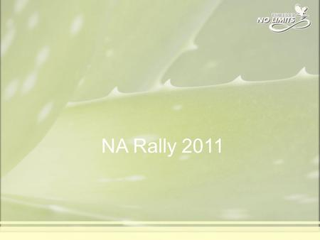 NA Rally 2011. FOREVER LITE 100% of the RDI –Vitamins –Minerals Amino Acids Dietary Fiber Trace Elements Antioxidants ®
