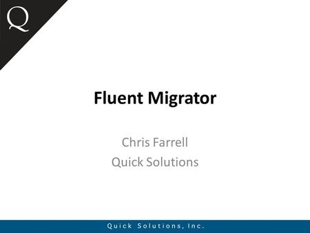 Fluent Migrator Chris Farrell Quick Solutions. What is it? Sean Chambers, Nate Kohari, Justin Etheredge.Net Schema Migration Tool Fluent Interface Write.Schema.Transformations.With.Net.