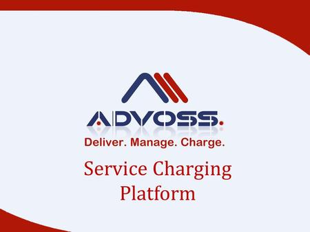 Service Charging Platform. Charging & Rating Engine 0 Quota Manager 0 Counter Type Management 0 Screen Units and Multiplier 0 Destination Matching Criteria.