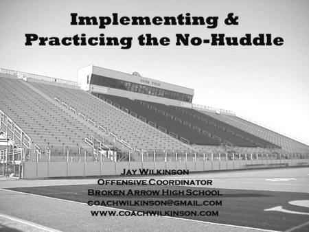 Implementing & Practicing the No-Huddle