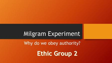Milgram Experiment Why do we obey authority?. Milgram's question Why do we obey authority?