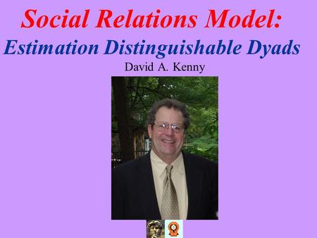 Social Relations Model: Estimation Distinguishable Dyads