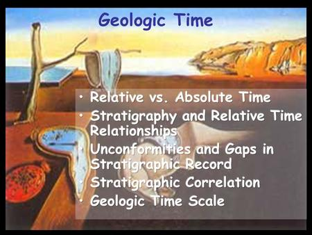 Geologic Time Relative vs. Absolute Time