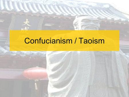 Confucianism / Taoism. Roots of Philosophy: The Decline of the Zhou Zhou had been divided into many small kingdoms. –Civil War breaks out in 403 B.C.