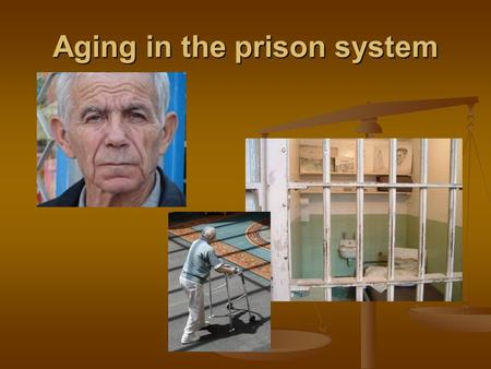 Aging in the prison system. Public concern: Growing public concern about victimization and its impact on individuals, families and communities Growing.