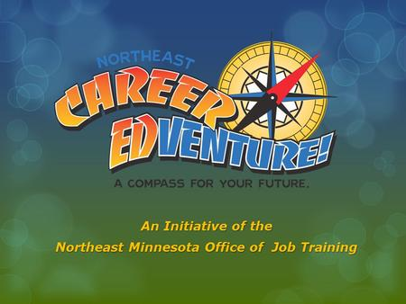 An Initiative of the Northeast Minnesota Office of Job Training.