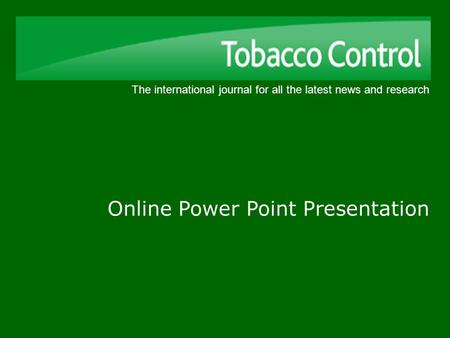 The international journal for all the latest news and research Online Power Point Presentation.