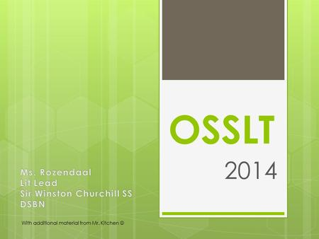 OSSLT 2014 With additional material from Mr. Kitchen.