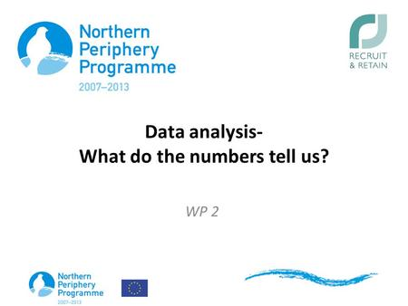 Data analysis- What do the numbers tell us? WP 2.
