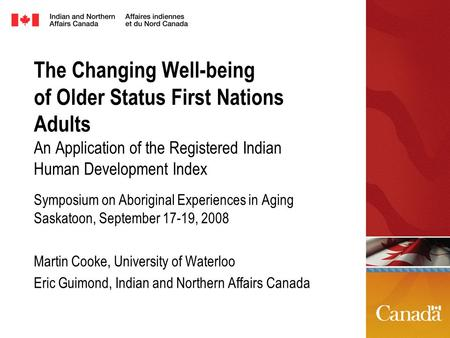 The Changing Well-being of Older Status First Nations Adults An Application of the Registered Indian Human Development Index Symposium on Aboriginal Experiences.
