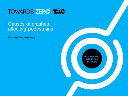 Michael Nieuwesteeg Causes of crashes affecting pedestrians.