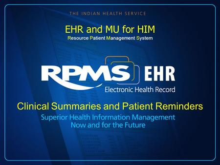 Clinical Summaries and Patient Reminders EHR and MU for HIM Resource Patient Management System.