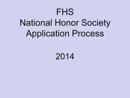 FHS National Honor Society Application Process 2014.