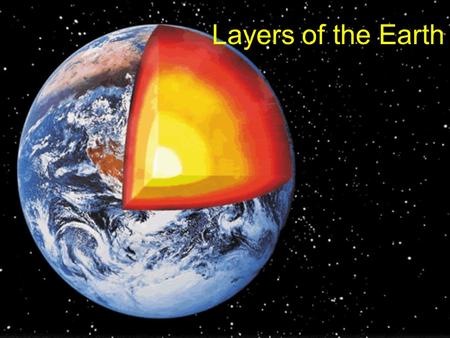 Layers of the Earth. Compositional Layers –Divided by what they are made out of –planetary differentiation – the process of separating out distinct layers.