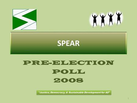 SPEAR PRE-ELECTION POLL 2008 1. 2 3 4 5 6 Government Performance Rating Letter GradeQuality Points (q) Frequency (f) PercentGrade Points (q x f) A.
