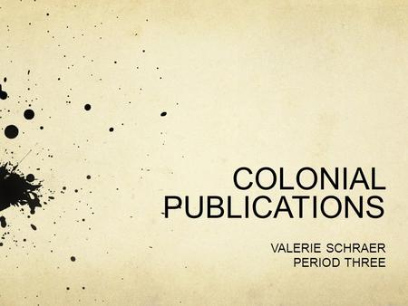 COLONIAL PUBLICATIONS VALERIE SCHRAER PERIOD THREE.