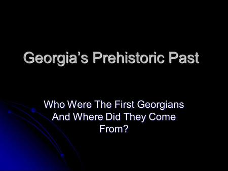 Georgia's Prehistoric Past