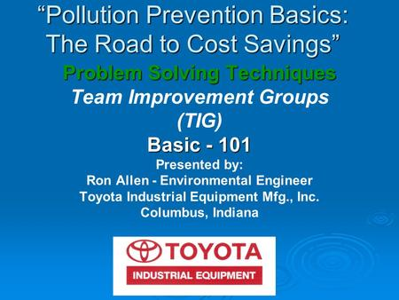"""Pollution Prevention Basics: The Road to Cost Savings"""
